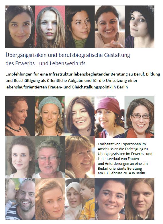 Empfehlungen für eine Infrastruktur lebensbegleitender Beratung zu Beruf, Bildung und Beschäftigung als öffentliche Aufgabe und für die Umsetzung einer lebenslauforientierten Frauen- und Gleichstellungspolitik in Berlin