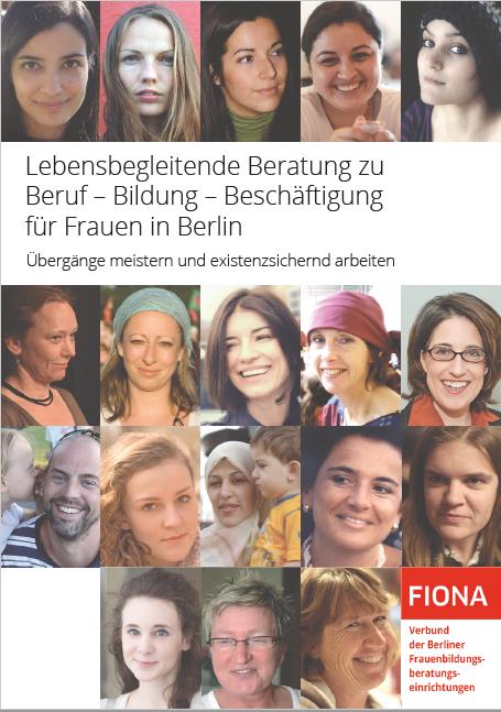 Lebensbegleitende Beratung zu Beruf – Bildung – Beschäftigung für Frauen in Berlin Übergänge meistern und existenzsichernd arbeiten